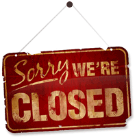 "Sorry, we""re closed !"